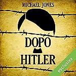 Dopo Hitler: Gli ultimi 10 drammatici giorni della seconda guerra mondiale in Europa | Michael Jones