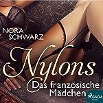 Das französische Mädchen (Nylons - Erotische Phantasien 8) | Nora Schwartz