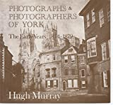 Photographs and Photographers of York: The Early Years, 1844-79