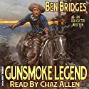 Gunsmoke Legend: An Ash Colter Western Audiobook by Ben Bridges Narrated by Chaz Allen