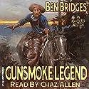 Gunsmoke Legend: An Ash Colter Western Audiobook by Ben Bridges Narrated by Chaz Allen