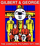 Gilbert and George the Complete Pict 71-85 (095096932X) by Gilbert & George