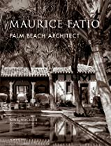 Free Maurice Fatio: Palm Beach Architect (The American Architect) Ebooks & PDF Download