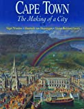img - for Cape Town: The Making of a City book / textbook / text book