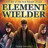 Element Wielder: Void Wielder Trilogy, Volume 1