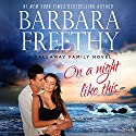 On a Night Like This: The Callaways #1 Hörbuch von Barbara Freethy Gesprochen von: Robin Rowan