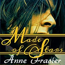 Made of Stars (       UNABRIDGED) by Anne Frasier Narrated by Alex Gaterud