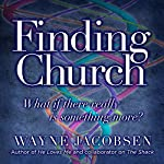 Finding Church: What If There Really Is Something More? | Wayne Jacobsen