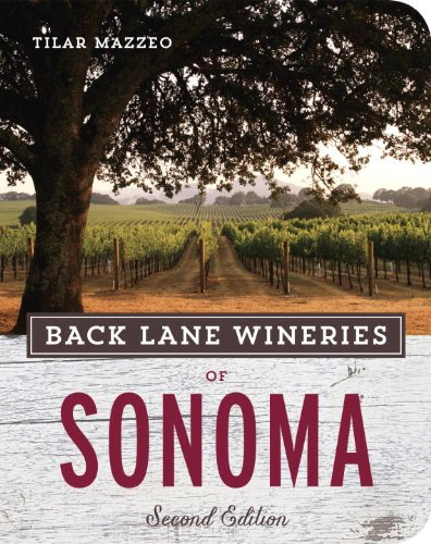 Back Lane Wineries of Sonoma, Second Edition by Tilar Mazzeo