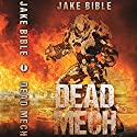 Dead Mech: Apex Trilogy, Book 1 Audiobook by Jake Bible Narrated by Julie Hoverson
