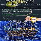 Python Programming in a Day and MYSQL Programming Professional Made Easy Hörbuch von Sam Key Gesprochen von: Millian Quinteros