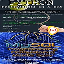 Python Programming in a Day and MYSQL Programming Professional Made Easy Audiobook by Sam Key Narrated by Millian Quinteros