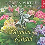 Die Blumen der Engel | Doreen Virtue,Robert Reeves