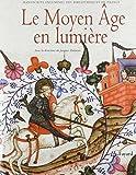 Le Moyen Âge en lumière : Manuscrits enluminés des bibliothèques de France