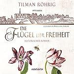 Die Flügel der Freiheit | Tilman Röhrig