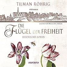 Die Flügel der Freiheit Hörbuch von Tilman Röhrig Gesprochen von: Wolfgang Berger