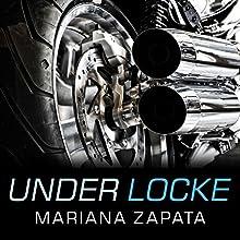 Under Locke (       UNABRIDGED) by Mariana Zapata Narrated by Callie Dalton