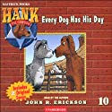 Every Dog Has His Day Audiobook by John R. Erickson Narrated by John R. Erickson