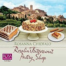 Rosalia's Bittersweet Pastry Shop | Livre audio Auteur(s) : Rosanna Chiofalo Narrateur(s) : Jilly Bond