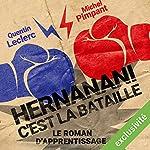 Hernanani - C'est la bataille : Le roman d'apprentissage | Michel Pimpant,Quentin Leclerc