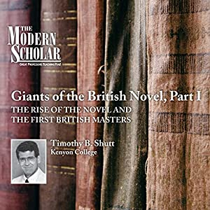 The Modern Scholar: Giants of the British Novel, Part I Lecture