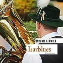 Isarblues Hörbuch von Michael Gerwien Gesprochen von: Michael Gerwien