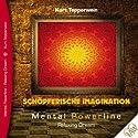 Schöpferische Imagination (Mental Powerline - Relaxing Dream) Hörbuch von Kurt Tepperwein Gesprochen von: Kurt Tepperwein