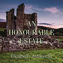 An Honourable Estate (       UNABRIDGED) by Elizabeth Ashworth Narrated by Peter Noble