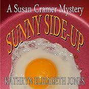 Sunny Side-Up: A Susan Cramer Mystery, Book 2 | Kathryn Elizabeth Jones