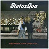 Status Quo The Party Ain't Over yet (OLD VERSION)