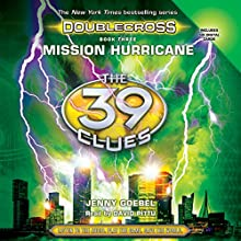Mission Hurricane: The 39 Clues: Doublecross, Book 3 Audiobook by Jenny Goebel Narrated by David Pittu