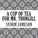 A Cup of Tea for Mr. Thorgill | Storm Jameson