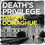 Death's Privilege: A Sarah Gladstone Thriller, Book 2   Darryl Donaghue