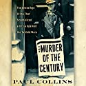 The Murder of the Century: The Gilded Age Crime That Scandalized a City & Sparked the Tabloid Wars Audiobook by Paul Collins Narrated by William Dufris