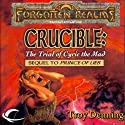 Crucible: The Trial of Cyric the Mad: Forgotten Realms: The Avatar, Book 5 Audiobook by Troy Denning Narrated by Nicole Greevy