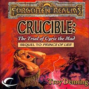 Crucible: The Trial of Cyric the Mad: Forgotten Realms: The Avatar, Book 5 | [Troy Denning]