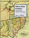 img - for Blazes, Posts & Stones: A History of Ohio's Original Land Subdivisions (Series on Ohio History and Culture) book / textbook / text book