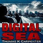 The Digital Sea | Thomas K. Carpenter