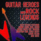 Guitar Heroes and Rock Legends