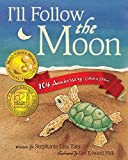 img - for By Stephanie Lisa Tara I'll Follow the Moon - 10th Anniversary Collector's Edition (10 Anv Col) [Paperback] book / textbook / text book