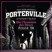 Die Chronistin des Bösen (Porterville 8) | Anette Strohmeyer, Ivar Leon Menger