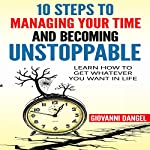 10 Steps to Managing Your Time and Becoming Unstoppable | Giovanni Dangel