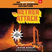 The Nether Attack: An Unofficial League of Griefers Adventure, #5 | Winter Morgan