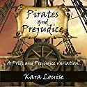 Pirates and Prejudice Audiobook by Kara Louise Narrated by Tiffany Halla Colonna