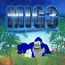 MIG3: Auf der Suche nach dem Blauen Affen Hörspiel von Kim Jens Witzenleiter Gesprochen von: Ski King, Nikolai Will, Günther David, Dieter Klebsch, Chiara Haurand, Daniel Evilsohn