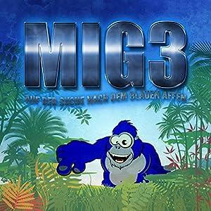 MIG3: Auf der Suche nach dem Blauen Affen Hörspiel