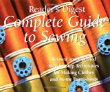 Complete Guide to Sewing: Step-By-Step Techniques for Making Clothes and Home Furnishings (0888502478) by Editors of Reader's Digest