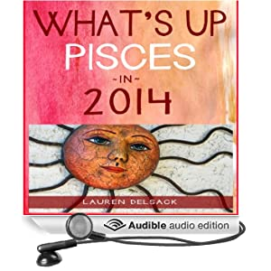 What's Up Pisces in 2014 (Unabridged)