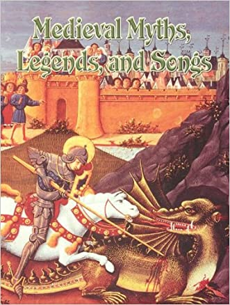 Medieval Myths, Legends, and Songs (Medieval World (Crabtree Paperback)) written by Donna Trembinski