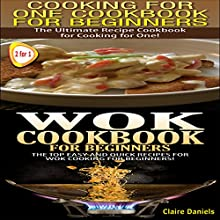 Cook Books Box Set: Cooking for One: Cookbook for Beginners + Wok Cooking for Beginners, Book 2 (       UNABRIDGED) by Claire Daniels Narrated by Millian Quinteros